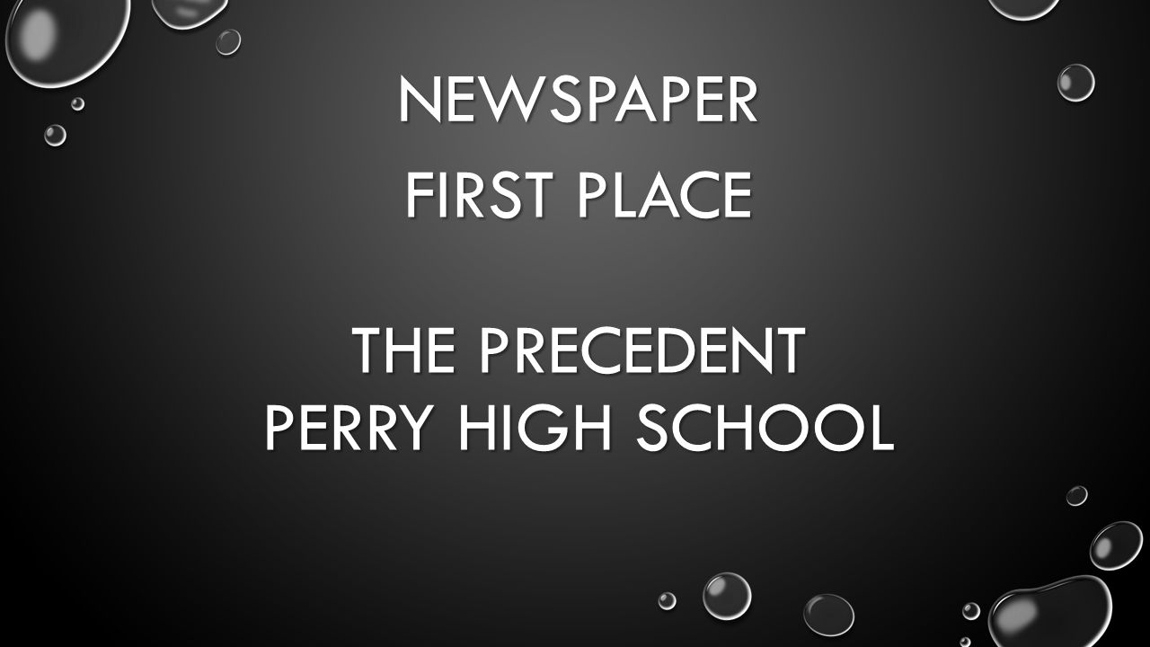 NEWSPAPER FIRST PLACE THE PRECEDENT PERRY HIGH SCHOOL