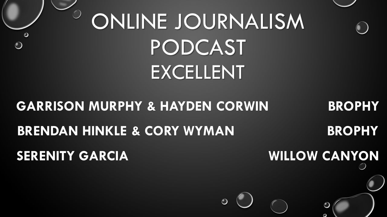 ONLINE JOURNALISM PODCAST EXCELLENT GARRISON MURPHY & HAYDEN CORWIN BROPHY BRENDAN HINKLE & CORY WYMAN BROPHY SERENITY GARCIA WILLOW CANYON