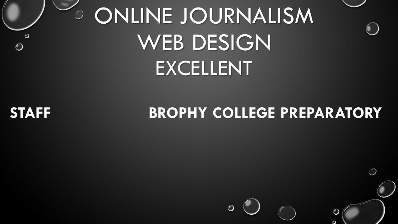 ONLINE JOURNALISM WEB DESIGN EXCELLENT STAFF BROPHY COLLEGE PREPARATORY
