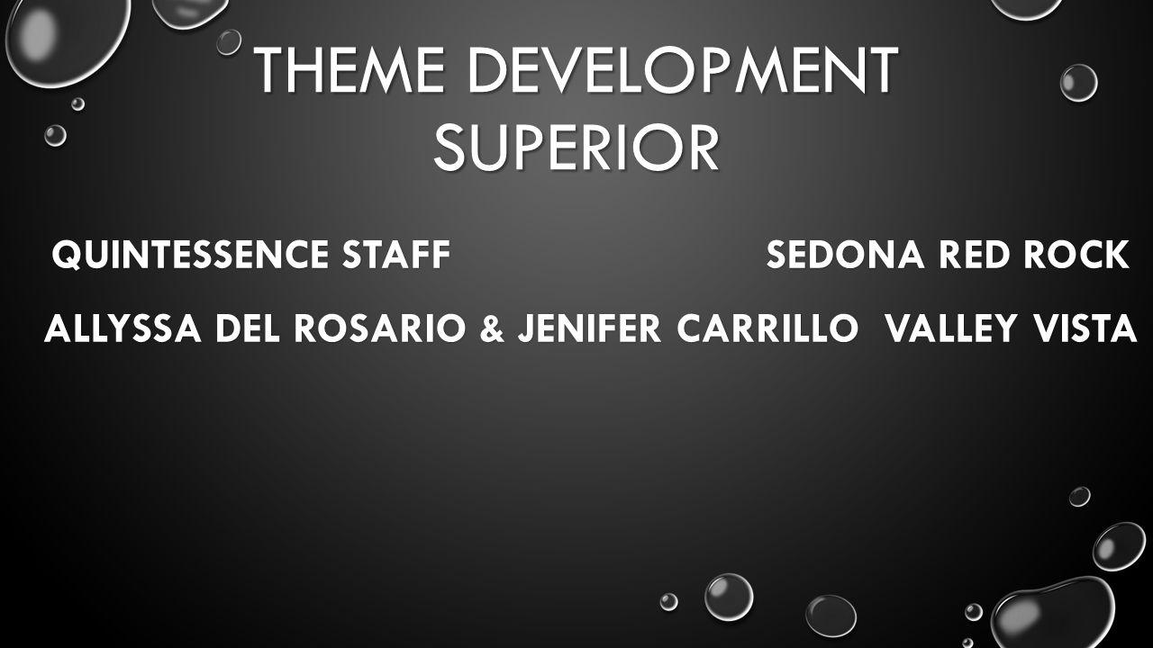 THEME DEVELOPMENT SUPERIOR QUINTESSENCE STAFF SEDONA RED ROCK ALLYSSA DEL ROSARIO & JENIFER CARRILLO VALLEY VISTA