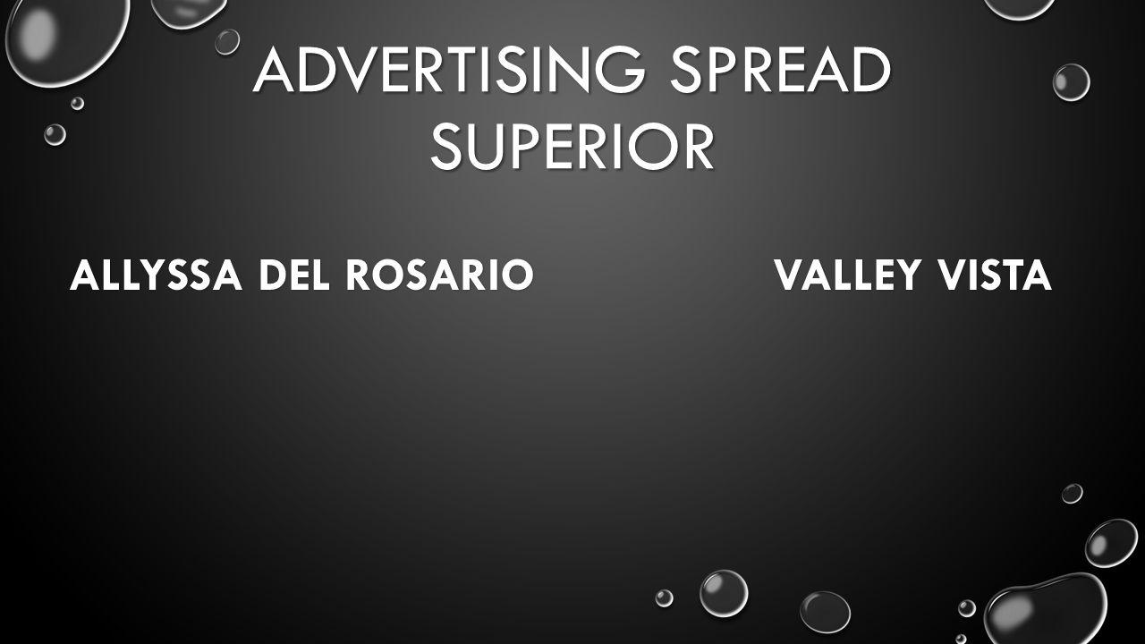 ADVERTISING SPREAD SUPERIOR ALLYSSA DEL ROSARIO VALLEY VISTA