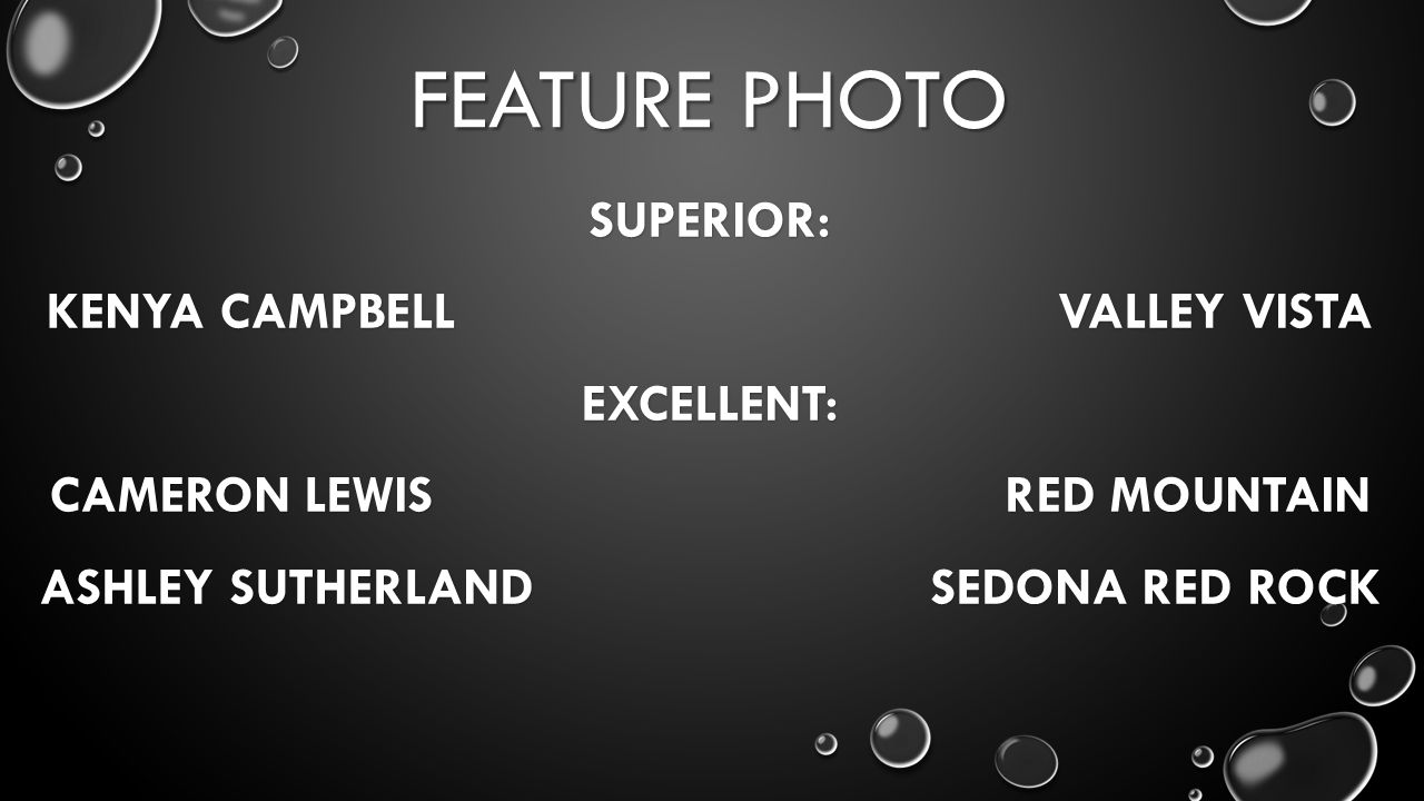 FEATURE PHOTO SUPERIOR: KENYA CAMPBELL VALLEY VISTA EXCELLENT: CAMERON LEWIS RED MOUNTAIN ASHLEY SUTHERLAND SEDONA RED ROCK