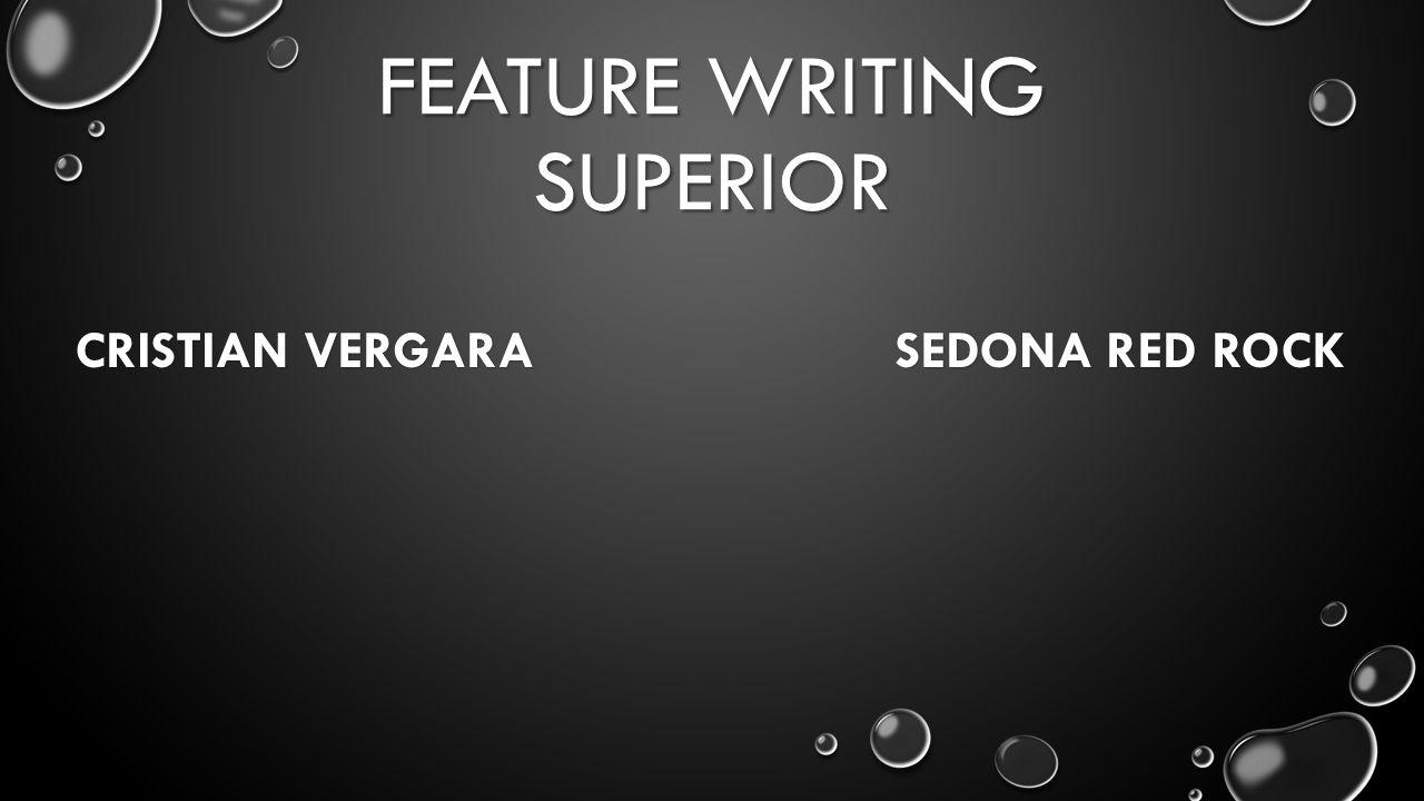 FEATURE WRITING SUPERIOR CRISTIAN VERGARA SEDONA RED ROCK