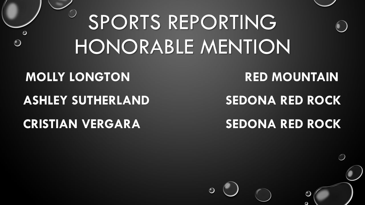 SPORTS REPORTING HONORABLE MENTION MOLLY LONGTON RED MOUNTAIN ASHLEY SUTHERLAND SEDONA RED ROCK CRISTIAN VERGARA SEDONA RED ROCK