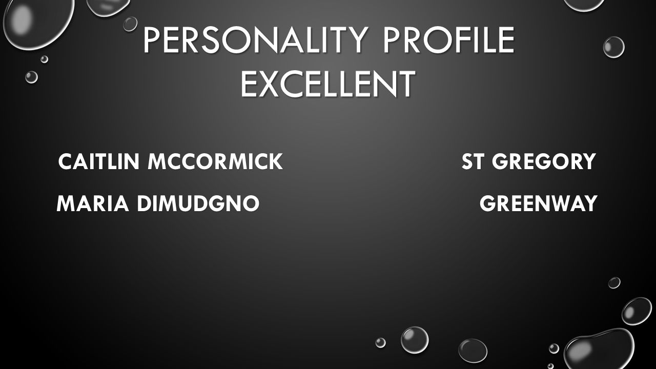 PERSONALITY PROFILE EXCELLENT CAITLIN MCCORMICK ST GREGORY MARIA DIMUDGNO GREENWAY