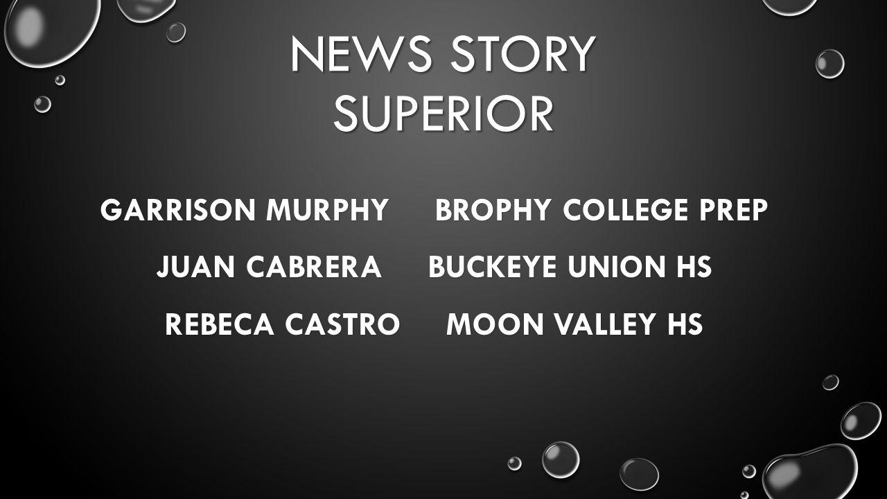NEWS STORY SUPERIOR GARRISON MURPHY BROPHY COLLEGE PREP JUAN CABRERA BUCKEYE UNION HS REBECA CASTRO MOON VALLEY HS