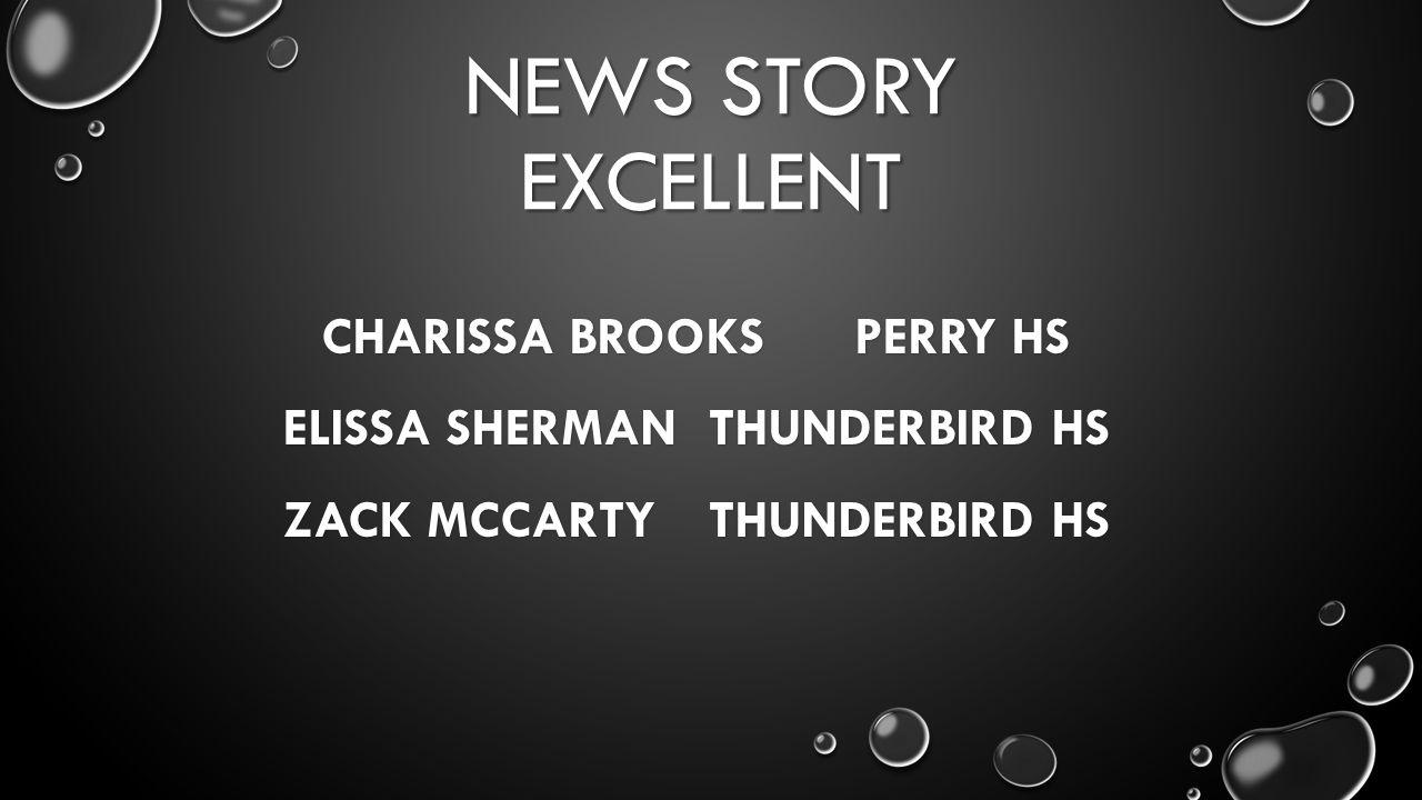 NEWS STORY EXCELLENT CHARISSA BROOKSPERRY HS ELISSA SHERMANTHUNDERBIRD HS ZACK MCCARTYTHUNDERBIRD HS