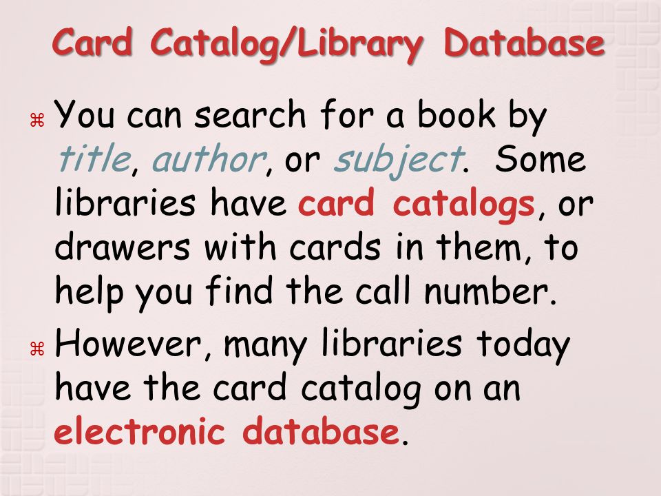 Card Catalog/Library Database  You can search for a book by title, author, or subject.