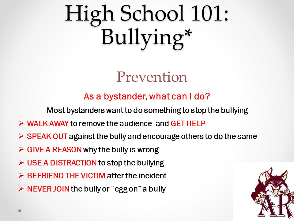 High School 101: Bullying* As a bystander, what can I do.
