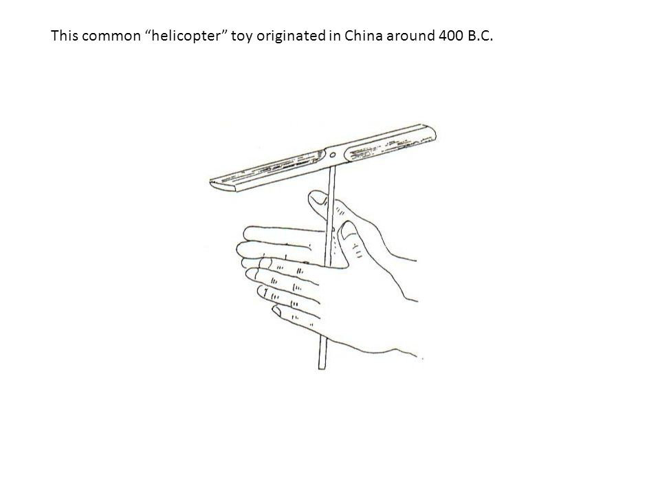 "This common ""helicopter"" toy originated in China around 400 B.C."