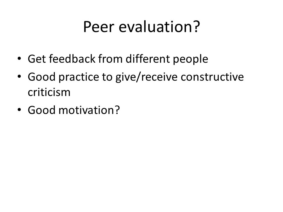 Peer evaluation.