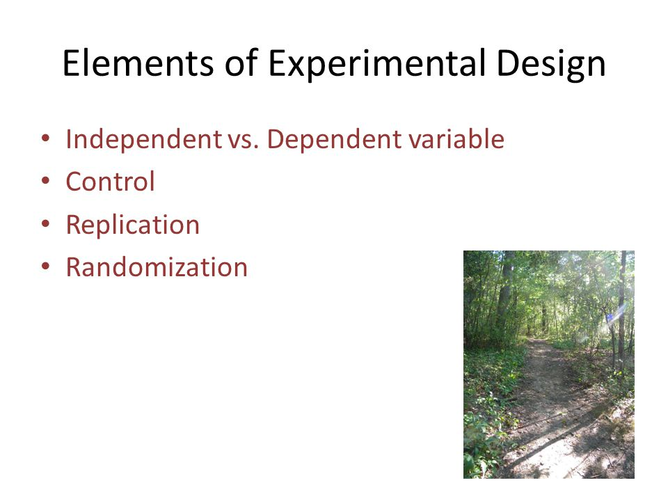 Elements of Experimental Design Independent vs.