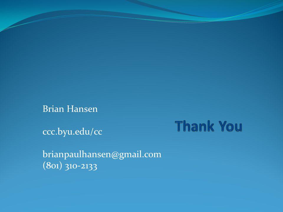 Brian Hansen ccc.byu.edu/cc brianpaulhansen@gmail.com (801) 310-2133