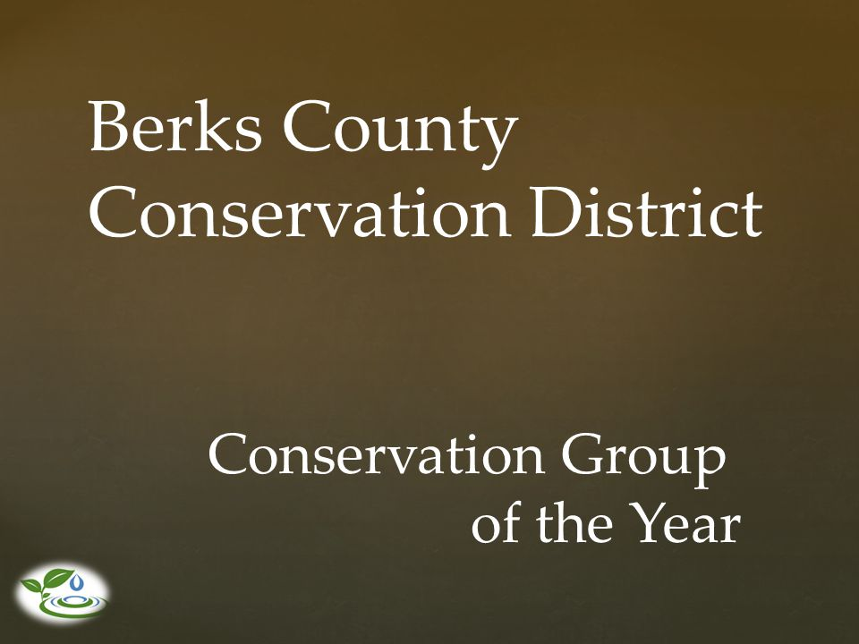 Berks County Conservation District Conservation Group of the Year