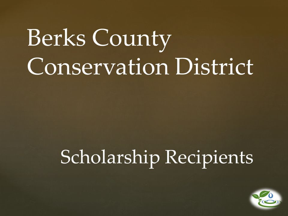 Berks County Conservation District Scholarship Recipients