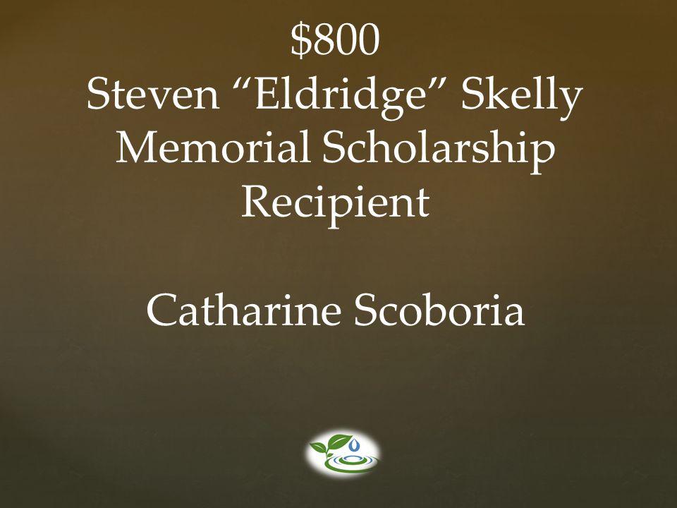 """$800 Steven """"Eldridge"""" Skelly Memorial Scholarship Recipient Catharine Scoboria"""