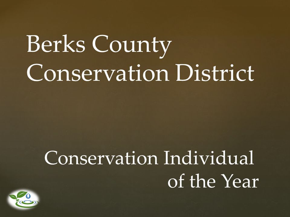 Berks County Conservation District Conservation Individual of the Year