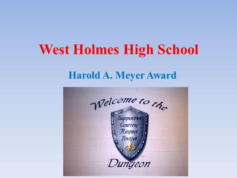 Conclusion Thank you for considering West Holmes High School for this prestigious award.