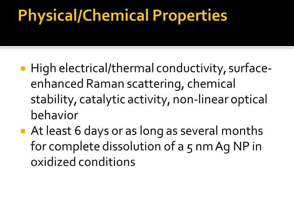  High electrical/thermal conductivity, surface- enhanced Raman scattering, chemical stability, catalytic activity, non-linear optical behavior  At l