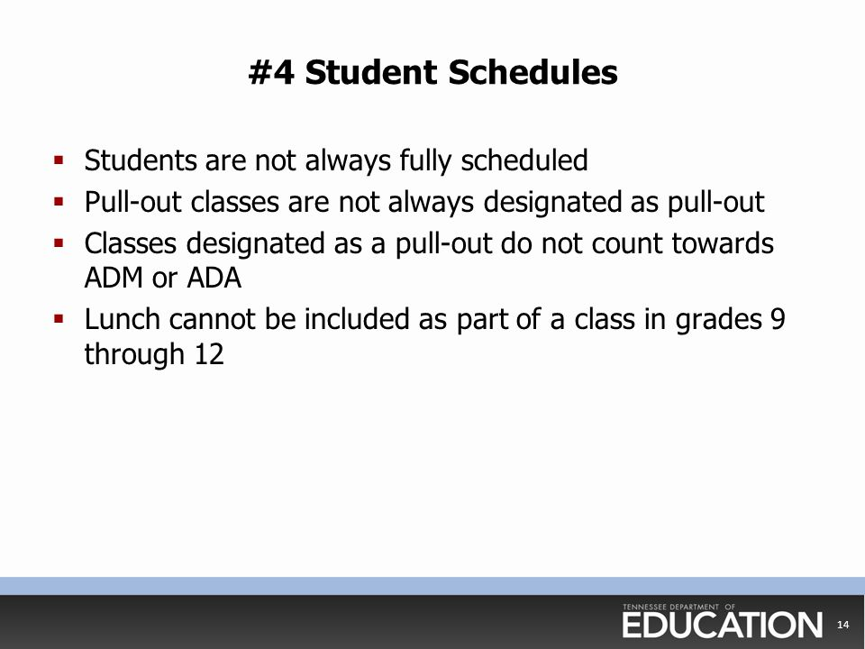 #4 Student Schedules  Students are not always fully scheduled  Pull-out classes are not always designated as pull-out  Classes designated as a pull
