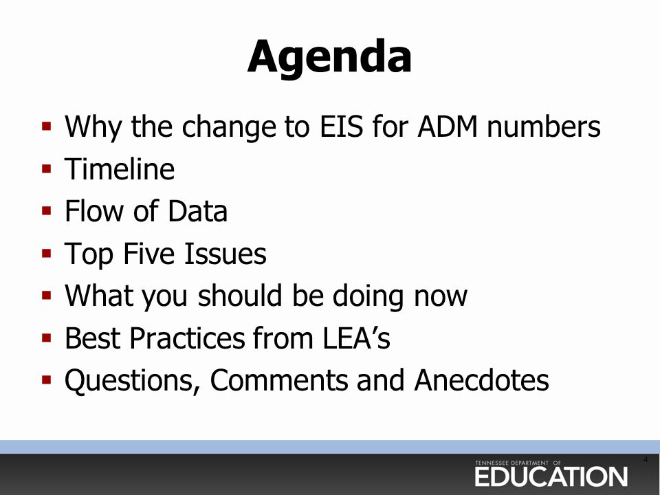 Agenda  Why the change to EIS for ADM numbers  Timeline  Flow of Data  Top Five Issues  What you should be doing now  Best Practices from LEA's