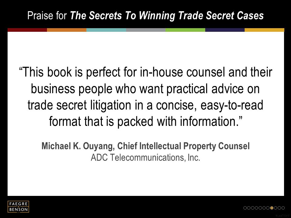 "Praise for The Secrets To Winning Trade Secret Cases fb.us.4710413 ""This book is perfect for in-house counsel and their business people who want pract"