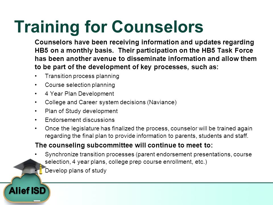 Training for Counselors Counselors have been receiving information and updates regarding HB5 on a monthly basis.