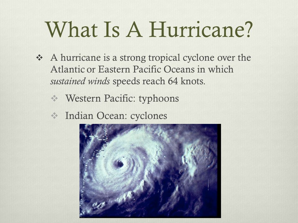 The path of a hurricane depends on the area that it originates in.