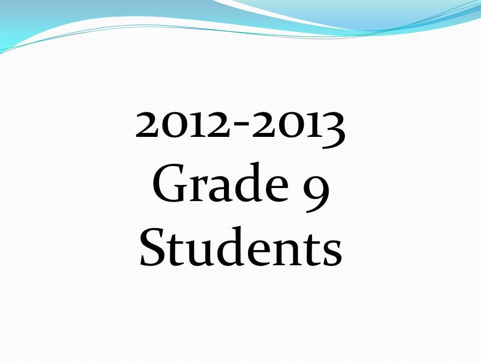 2012-2013 Grade 9 Students