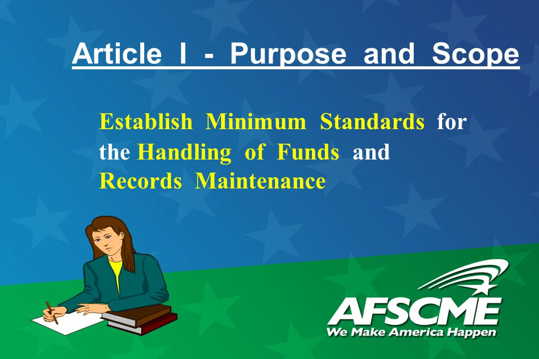 Article I - Purpose and Scope Establish Minimum Standards for the Handling of Funds and Records Maintenance