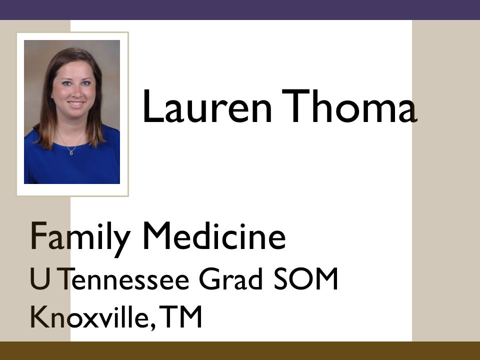 Lauren Thoma Family Medicine U Tennessee Grad SOM Knoxville, TM