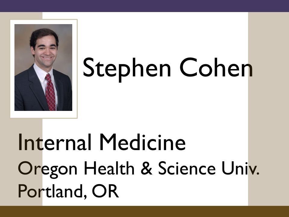 Stephen Cohen Internal Medicine Oregon Health & Science Univ. Portland, OR