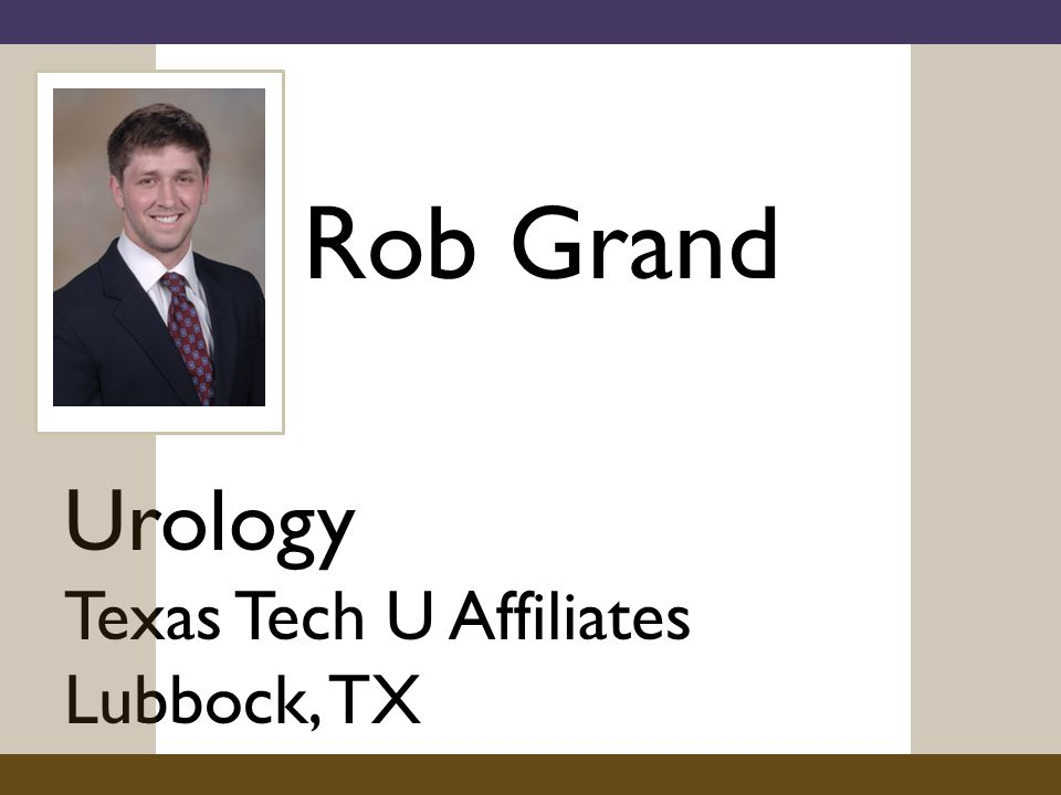 Rob Grand Urology Texas Tech U Affiliates Lubbock, TX