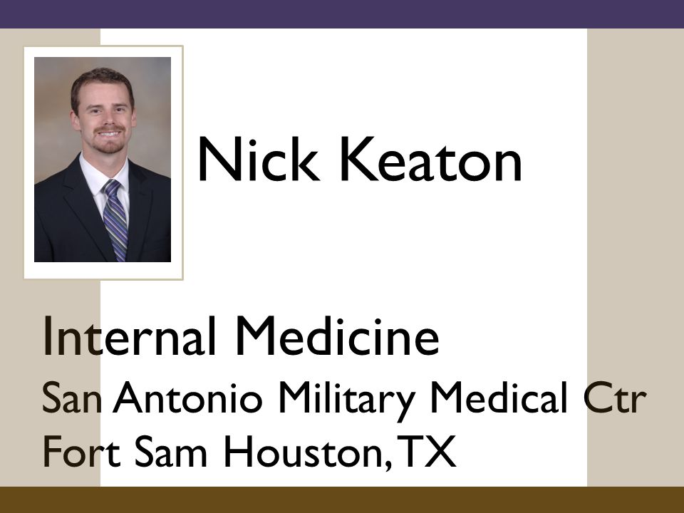 Nick Keaton Internal Medicine San Antonio Military Medical Ctr Fort Sam Houston, TX