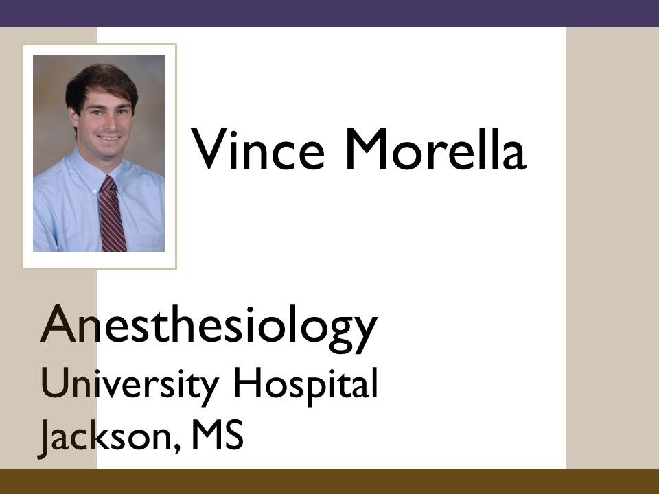 Vince Morella Anesthesiology University Hospital Jackson, MS