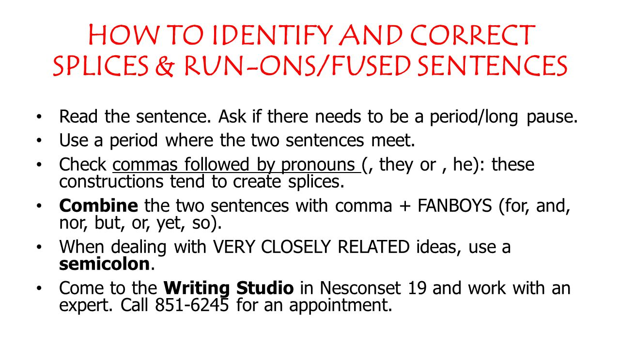 HOW TO IDENTIFY AND CORRECT PRONOUN ERRORS Try to avoid beginning or ending a sentence with a pronoun.
