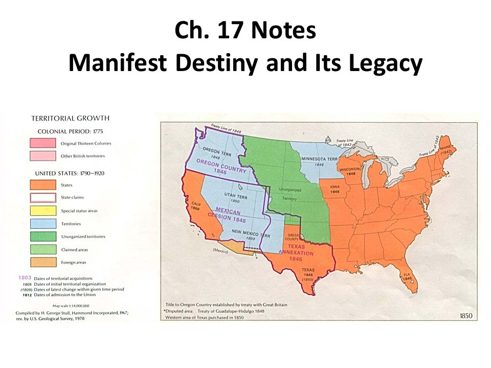 Ch. 17 Notes Manifest Destiny and Its Legacy