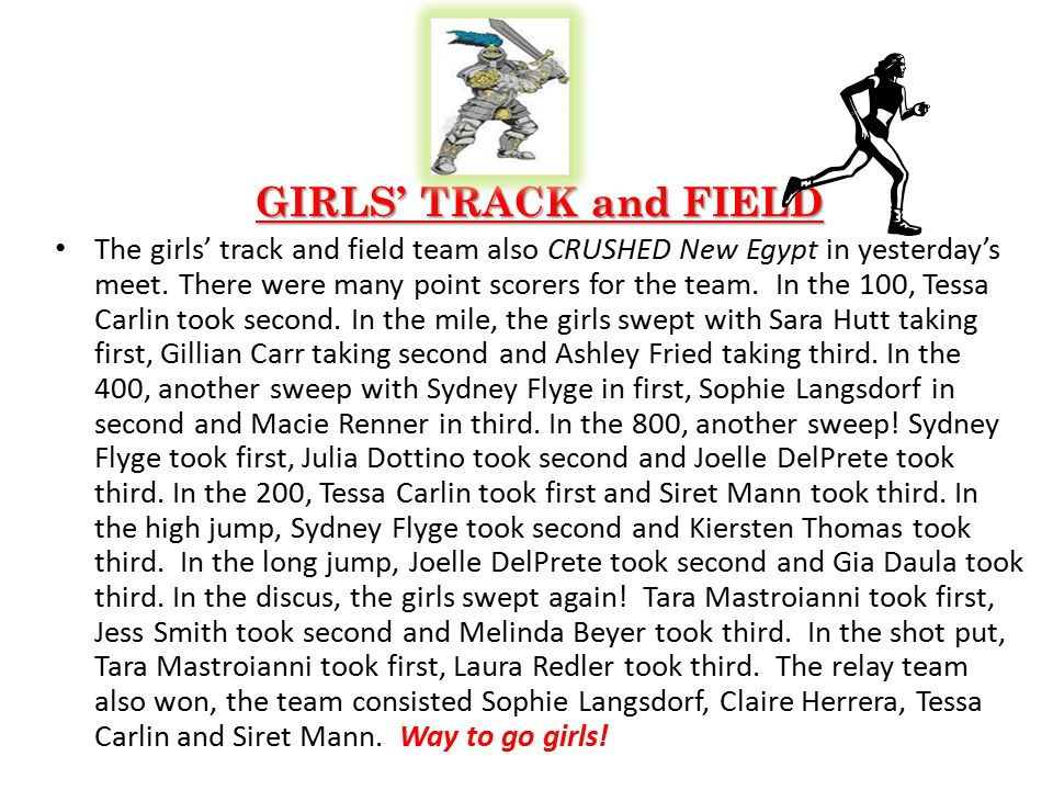 GIRLS' TRACK and FIELD The girls' track and field team also CRUSHED New Egypt in yesterday's meet.