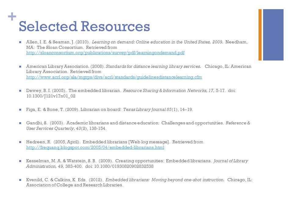 + Selected Resources Allen, I. E. & Seaman, J. (2010).