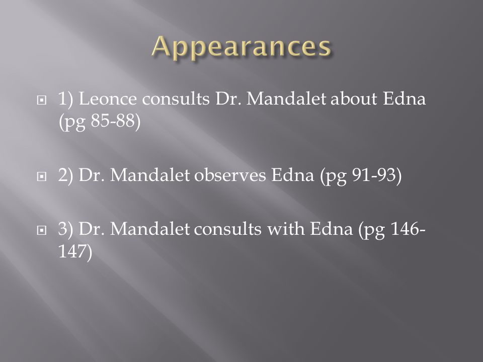  1) Leonce consults Dr. Mandalet about Edna (pg 85-88)  2) Dr.