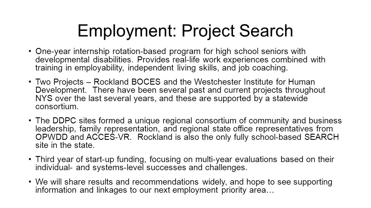 Employment: Middle Skills  See this as a next logical step after Project SEARCH – from their internship rotation model to career-specific training opportunities.