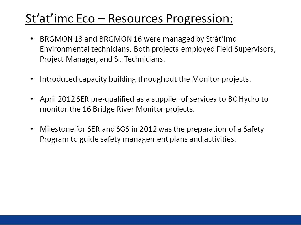 St'at'imc Eco – Resources Progression: BRGMON 13 and BRGMON 16 were managed by St'át'imc Environmental technicians.