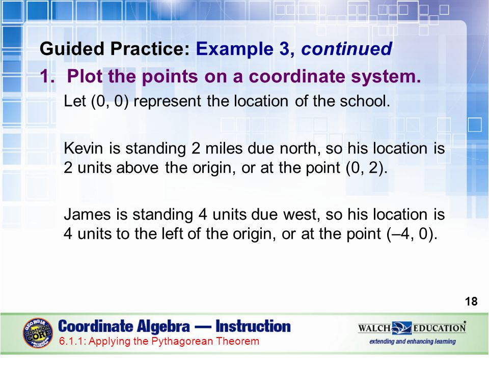 Guided Practice: Example 3, continued 19 6.1.1: Applying the Pythagorean Theorem