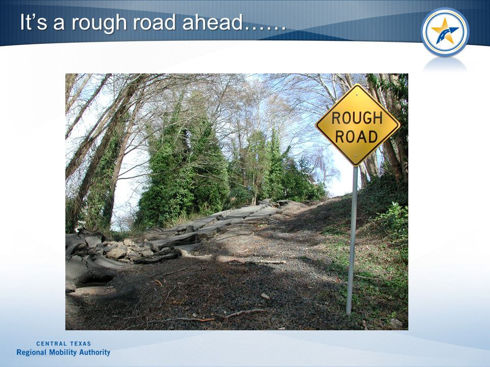 It's a rough road ahead……