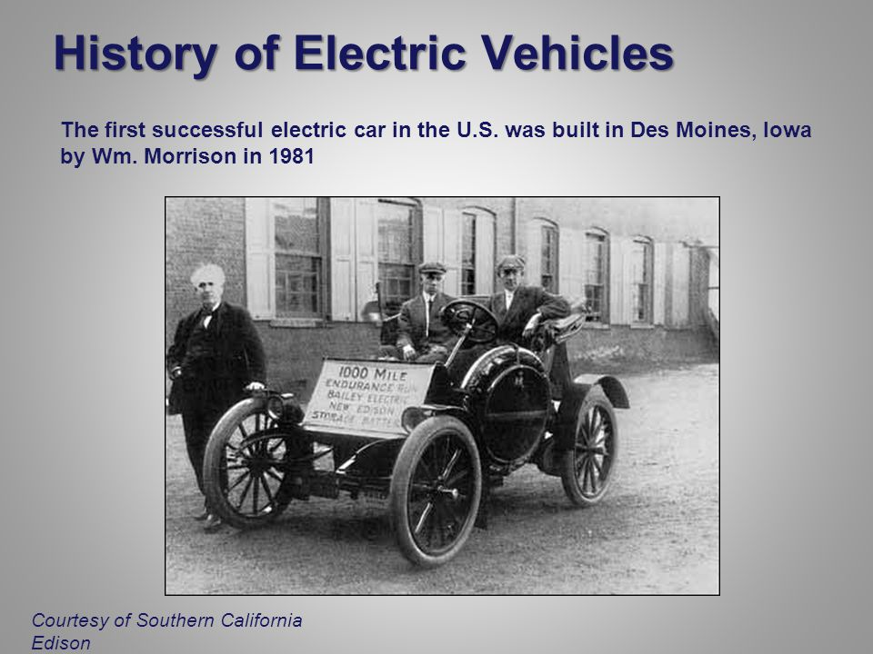 The first successful electric car in the U.S. was built in Des Moines, Iowa by Wm.