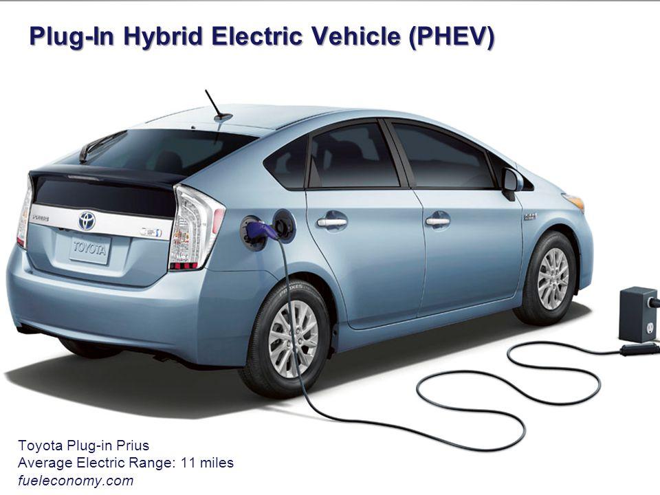 Plug-In Hybrid Electric Vehicle (PHEV) Chevrolet Volt Average Electric Range: 38 miles fueleconomy.com