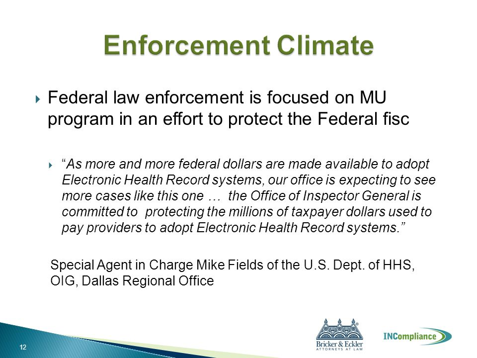 " Federal law enforcement is focused on MU program in an effort to protect the Federal fisc  ""As more and more federal dollars are made available to"