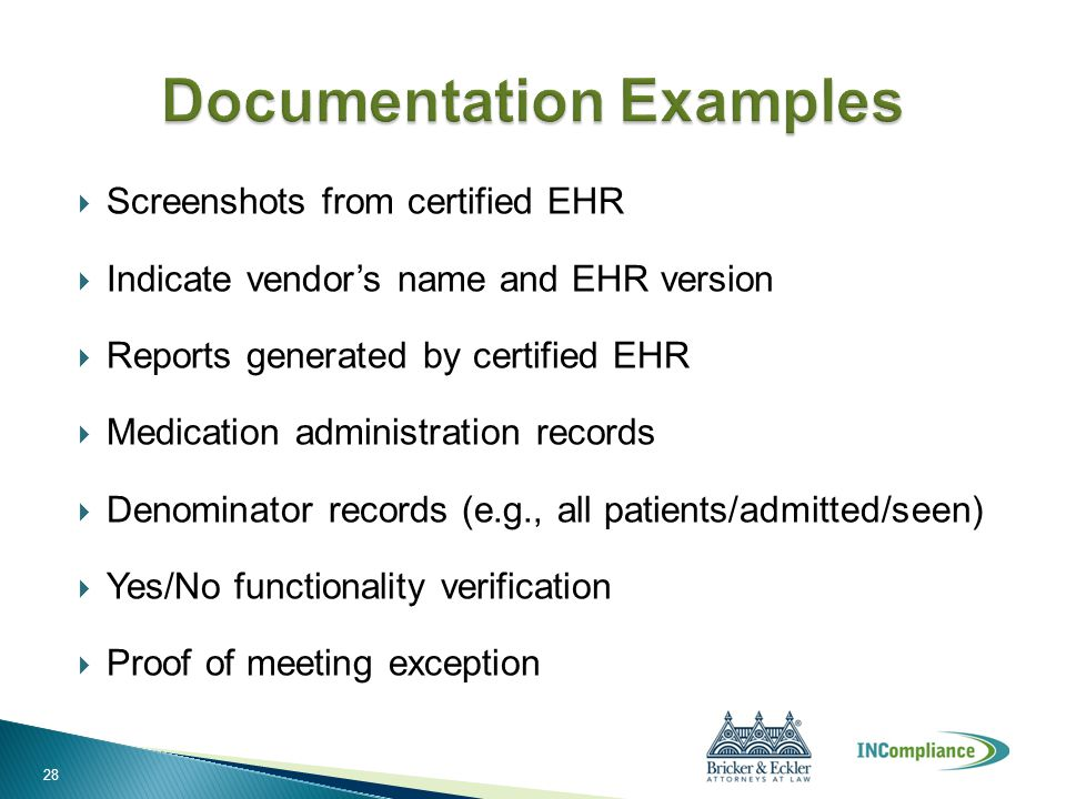  Screenshots from certified EHR  Indicate vendor's name and EHR version  Reports generated by certified EHR  Medication administration records  D