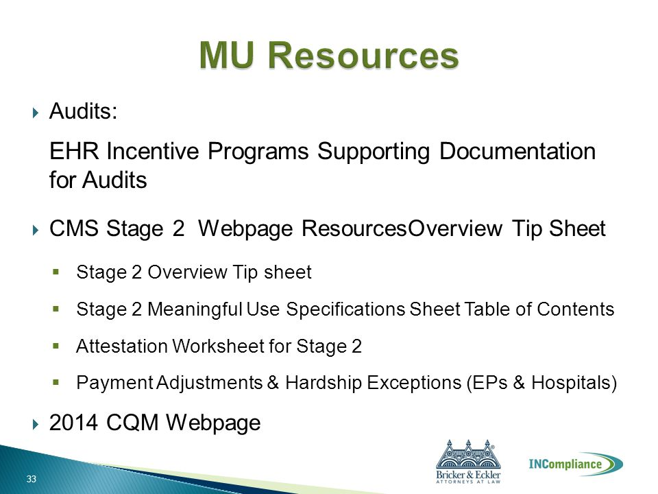  Audits: EHR Incentive Programs Supporting Documentation for Audits  CMS Stage 2 Webpage ResourcesOverview Tip Sheet  Stage 2 Overview Tip sheet 