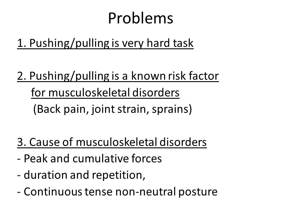 Problems 1. Pushing/pulling is very hard task 2.